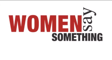 Women Say Something